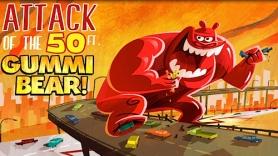 Attack of the 50ft. Gummi Bear!